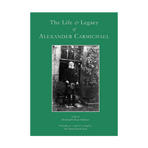 The Life and Legacy of Alexander Carmichael - Islands Book Trust
