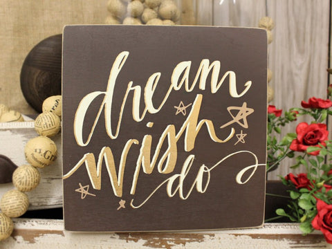 Dream Wish Do Box Sign