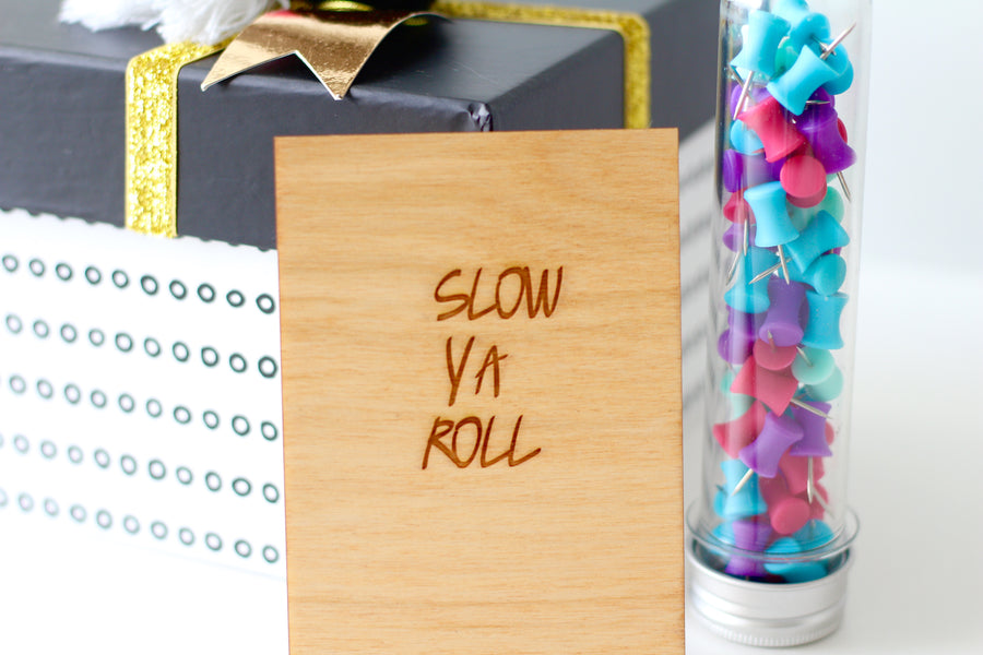 Wood Greeting Card - Slow Ya Roll - Harley London