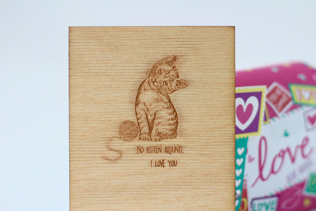 Wood Greeting Card - No Kitten Around, I Love You - Harley London
