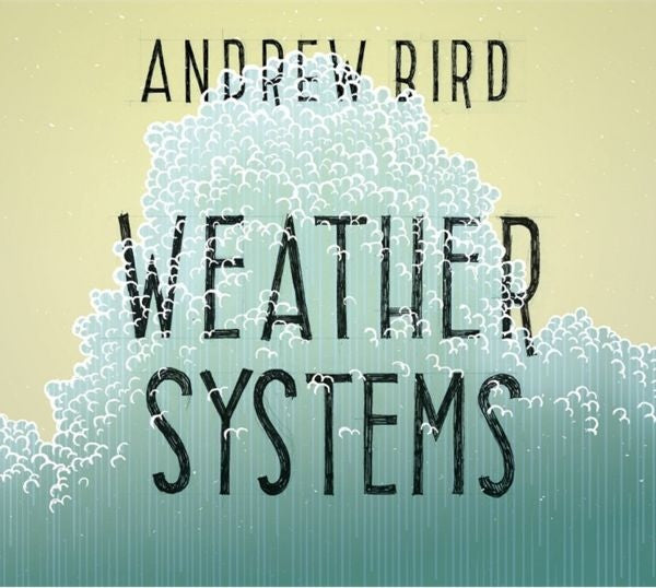 Bird, Andrew - Weather Systems LP