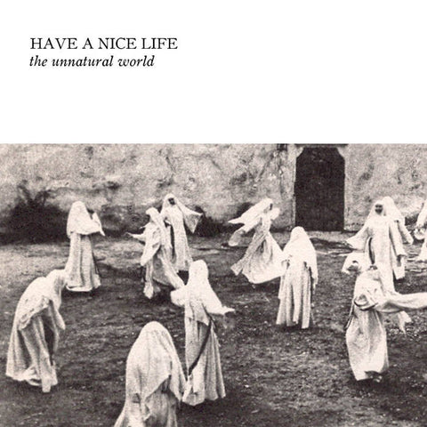 Have A Nice Life - The Unnatural World LP