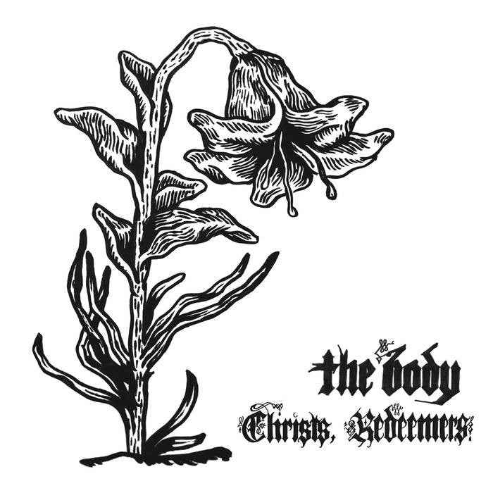 Body, The - Christs, Redeemers 2LP
