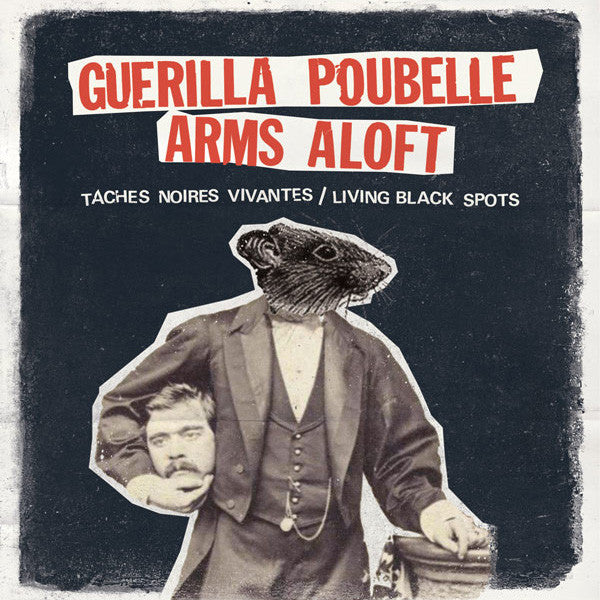 Guerilla Poubelle/Arms Aloft - Taches Noires Vivantes/Living Black Dots 7""