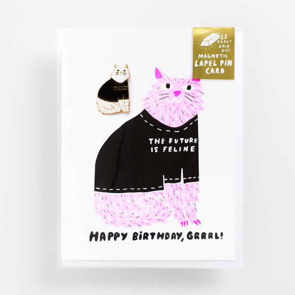 Future is Feline / Happy Birthday Card with Lapel Pin