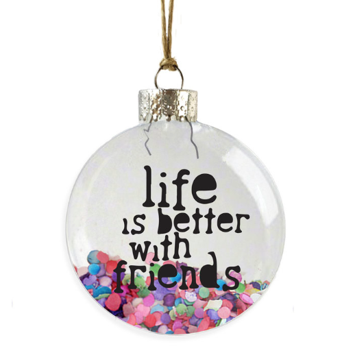 Life Is Better With Friends Ornament