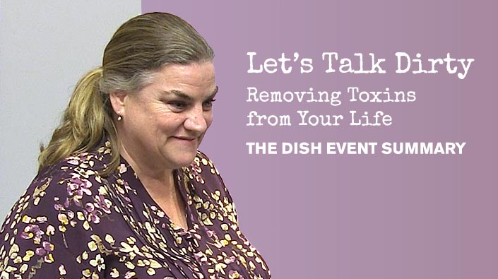 Let's Talk Dirty: Removing Toxins From Your Life