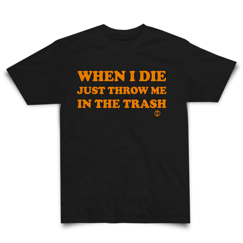WHEN I DIE SHIRT - Studiohouse Designs