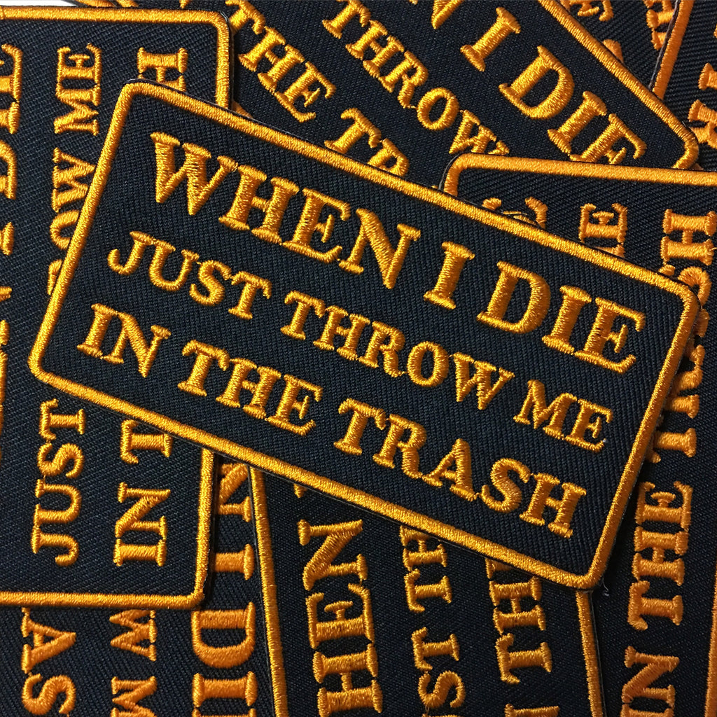 WHEN I DIE PATCH - Studiohouse Designs