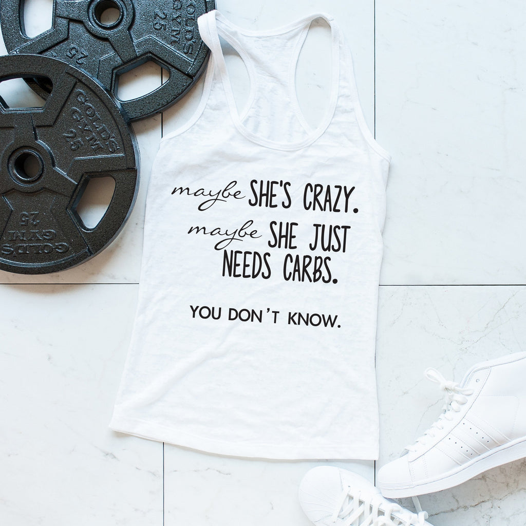 'Maybe She's Crazy... Maybe She Just Needs Carbs.' White Tank, Tanks, coffeeovercardio, coffeeovercardio