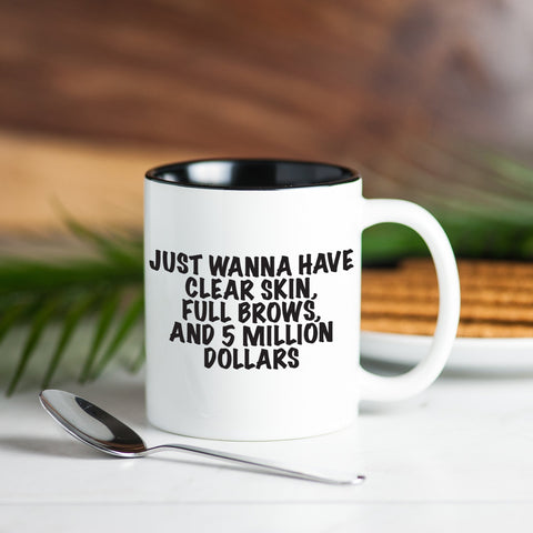 workout tanks for women, 'Just Wanna Have Clear Skin, Full Brows, and 5 Million Dollars' Coffee Mug, Mugs, coffeeovercardio,