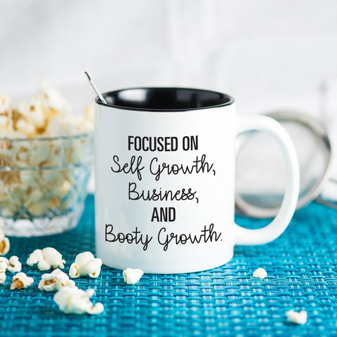 'Focused on Self Growth, Business and Booty Growth' Coffee Mug, Mugs, coffeeovercardio, coffeeovercardio