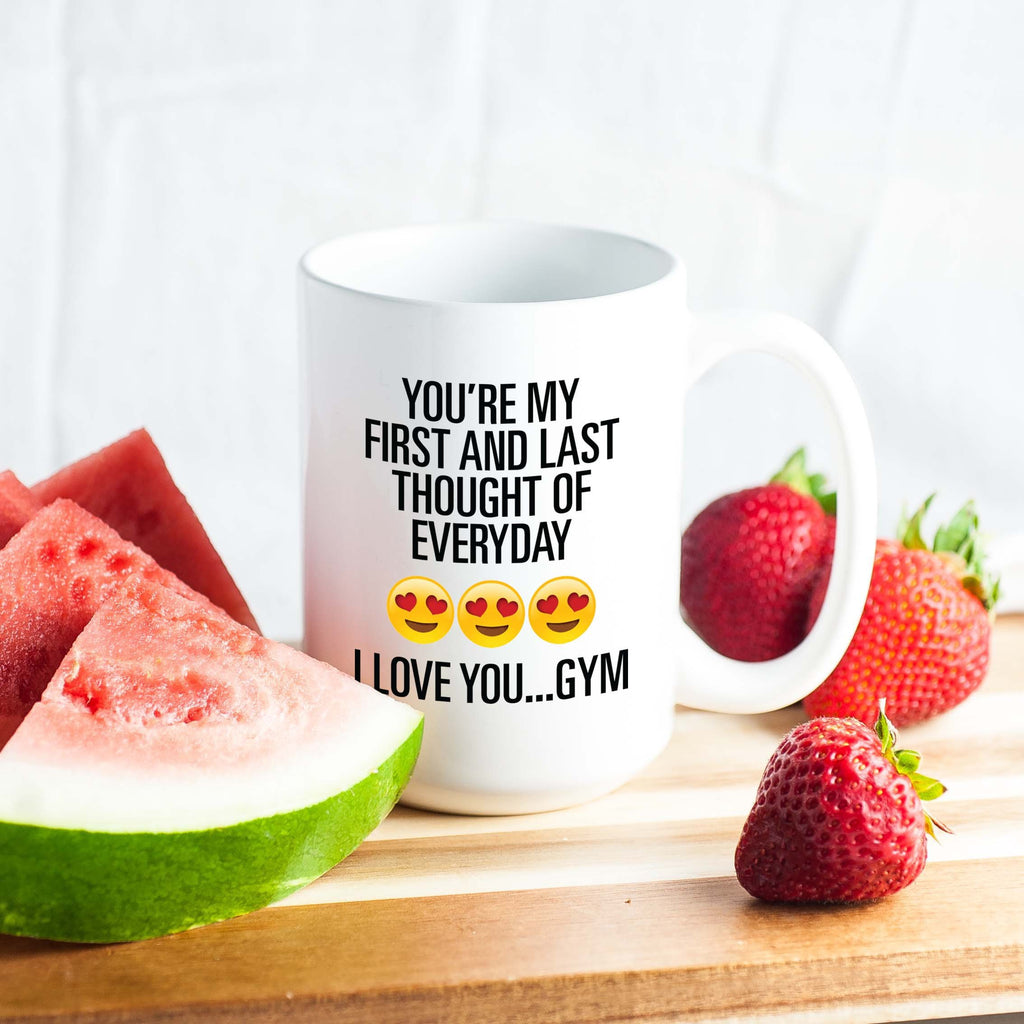 workout tanks for women, 'You're My First and Last Thought of Everyday. I Love You GYM' Coffee Mug, Mugs, coffeeovercardio,