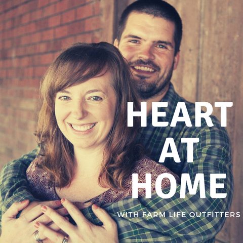 podcast heart at home family farm homestead gathering parenting christian