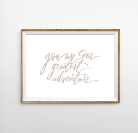 You Are Our Greatest Adventure Print (Tan)