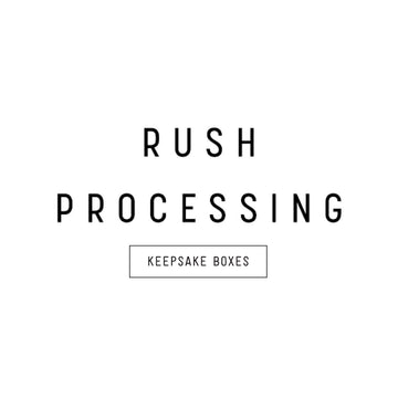 Rush Processing Time for Keepsake Box Orders - Keepsake Boxes - Wayfaren