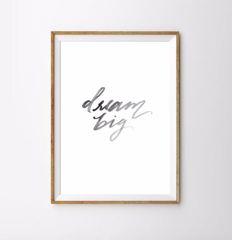 Dream Big Print - Hand Lettered Prints - Wayfaren