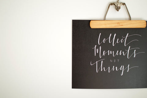 Custom Hand Printed Collect Moments Not Things Print (Black)
