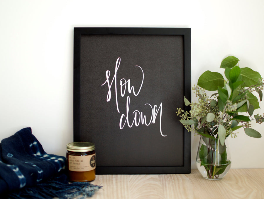 Slow Down Print (Black) -  - Wayfaren