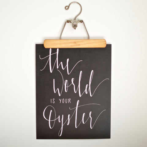 Custom Hand Printed The World Is Your Oyster Print (Black)