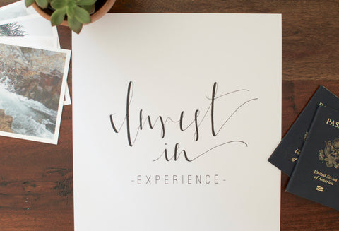 Custom Hand Printed Invest in Experience Print (White)