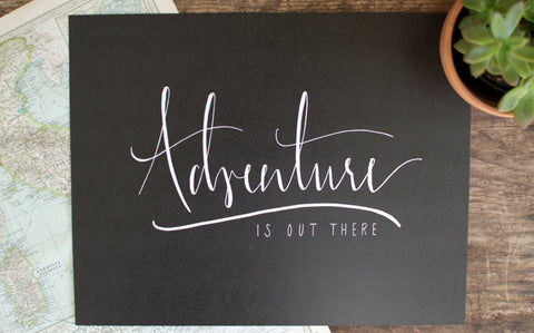 Custom Hand Printed Adventure is Out There Print (Black)
