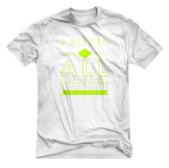"CLUB RISKITALL - ""I RISKED IT ALL"" - TEE"