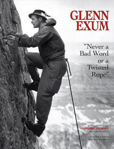 "Glenn Exum ""Never a Bad Word or a Twisted Rope"""