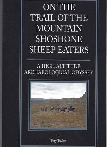 On the Trail of the Mountain Shoshone Sheepeaters