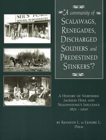 """A Community of Scalawags, Renegades, Discharged Soldiers and Predestined Stinkers""?"
