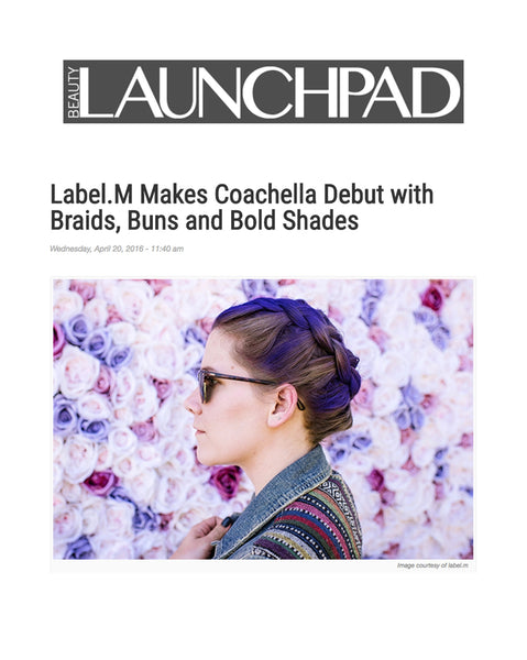Beauty Launchpad details Label.m's Bold Coachella Debut