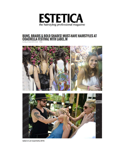 Estetica and Label.m: Coachella's must-have hairstyles