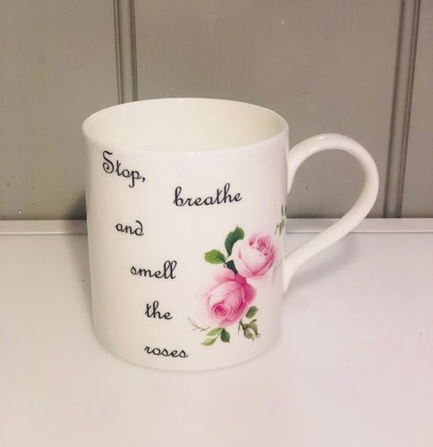 Stop breathe and smell the roses mug