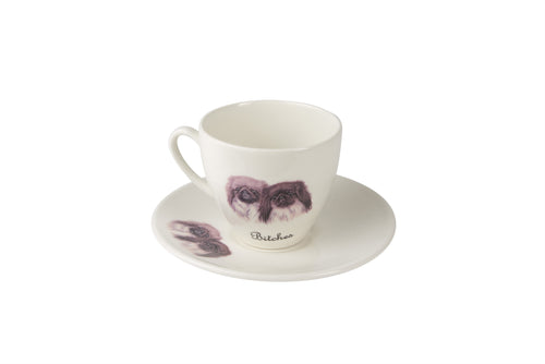 Bitches Tea Cup & Saucer (Pekingese)