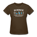 """Science Doesn't Care"" - Women's T-Shirt"