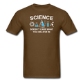 Brown Science Doesn't Care What You Believe In Men's T-Shirt