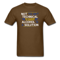 "Brown ""Alcohol Is A Solution"" - Men's T-Shirt"