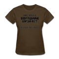 """Are You a Software Update"" - Women's T-Shirt - T-Shirt - ScienceT-Shirts"