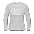 """Technically the Glass is Full"" - Women's Long Sleeve T-Shirt"