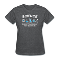 "Gray ""Science Doesn't Care"" Women's T-Shirt"