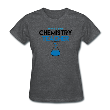 """World's Best Chemistry Teacher"" - Women's T-Shirt"