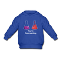 "Blue ""You're Overreacting"" - Toddler Hoodie"