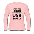"""Life is too Short"" (black) - Women's Long Sleeve T-Shirt - Long Sleeve Shirt - ScienceT-Shirts"