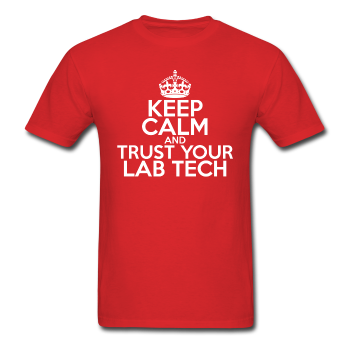 """Keep Calm and Trust Your Lab Tech"" (white) - Men's T-Shirt"