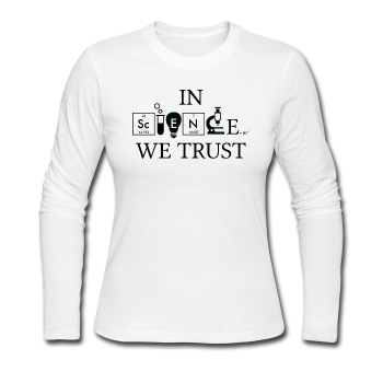 """In Science We Trust"" (black) - Women's Long Sleeve T-Shirt - Long Sleeve Shirt - ScienceT-Shirts"
