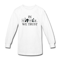 """In Science We Trust"" (black) - Kids' Long Sleeve T-Shirt - Long Sleeve Shirt - ScienceT-Shirts"