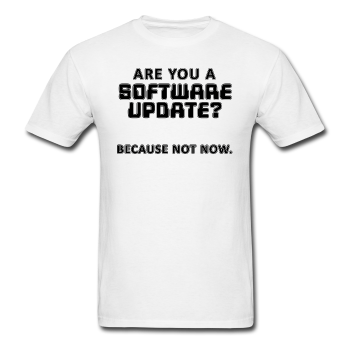 """Are You a Software Update"" - Men's T-Shirt - T-Shirt - ScienceT-Shirts"