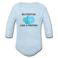 """Be Positive"" (black) - Baby Long Sleeve One Piece - One Piece - ScienceT-Shirts"