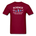 Maroon Science Doesn't Care What You Believe In Men's T-Shirt