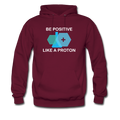Maroon Be Positive Like A Proton Men's Hoodie
